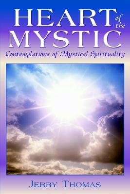 Image for Heart of the Mystic: Contemplations of Mystical Spirituality