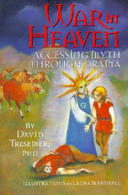 Image for War in Heaven: Accessing Myth Through Drama