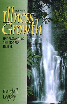 Image for Turning Illness into Growth : Understanding the Modern Healer