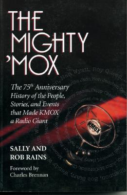 Image for The Mighty 'Mox: The 75th Anniversary History of the People, Stories, and Events That Made Kmox a Radio Giant