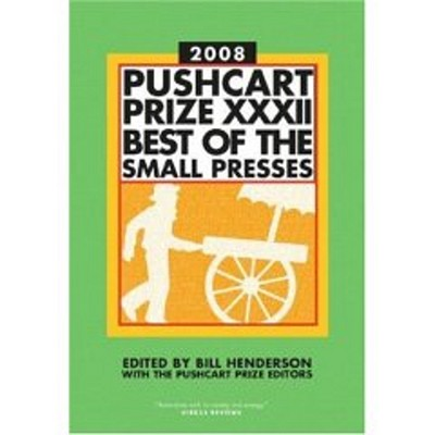 Image for The Pushcart Prize XXXII: Best of the Small Presses (Pushcart Prize: Best of the Small Presses (Paperback))