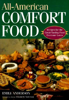 Image for All-American Comfort Food: Recipes for the Great-Tasting Food Everyone Loves