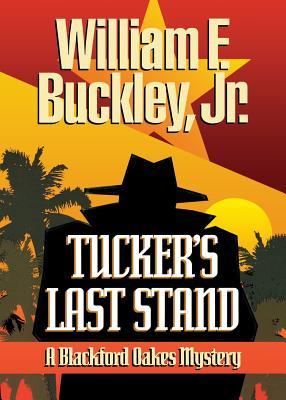Image for Tucker's Last Stand (Blackford Oakes Novel)