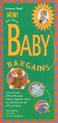 Image for Baby Bargains, 8th Edition: Secrets to Saving 20% to 50% on Baby Furniture, Gear, Clothes, Toys, Maternity Wear and Much, Much More!