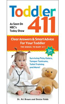 Image for Toddler 411: Clear Answers & Smart Advice for Your Toddler