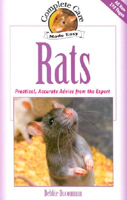 Rats: Practical, Accurate Advice from the Expert, Ducommum, Debbie