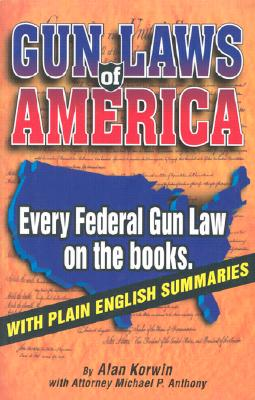 Image for Gun Laws of America: Every Federal Gun Law on the Books: With Plain English Summaries (3rd Edition)