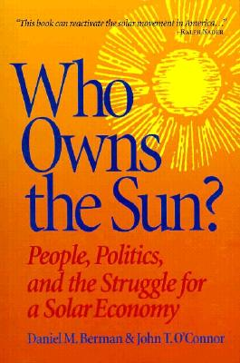 Image for Who Owns the Sun?: People, Politics, and the Struggle for a Solar Economy