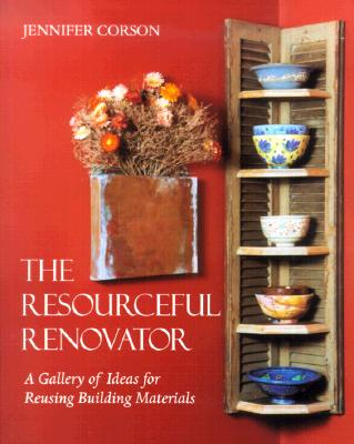 Image for Resourceful Renovator : A Gallery of Ideas for Reusing Building Materials