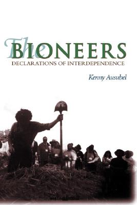 Image for The Bioneers A Declaration of Interdependence