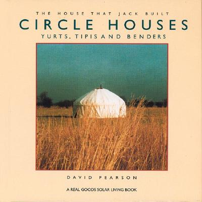 Image for Circle Houses: Yurts, Tipis and Benders (House That Jack Built)