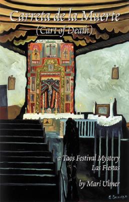 Carreta De La Muert (Cart of Death): A Taos Festival Mystery, Ulmer, Mari