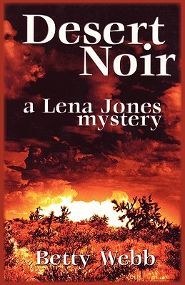 Desert Noir (Lena Jones Series), Webb, Betty