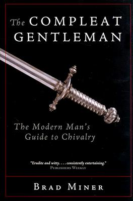Image for Compleat Gentleman : The Modern Mans Guide to Chivalry