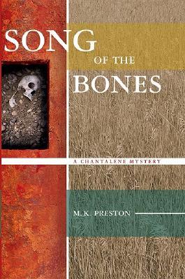 Song of the Bones: A Chantalene Mystery, Preston, M. K.