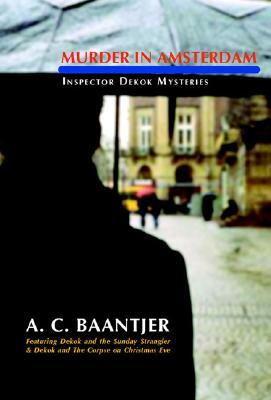 Murder in Amsterdam, A. C. BAANTJER, H. G. SMITTENAAR