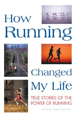 Image for How Running Changed My Life: True Stories of the Power of Running