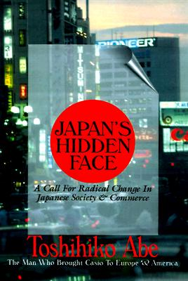 Image for Japan's Hidden Face: A Call for Radical Change in Japanese Society & Commerce