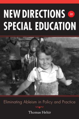 Image for New Directions in Special Education: Eliminating Ableism in Policy and Practice