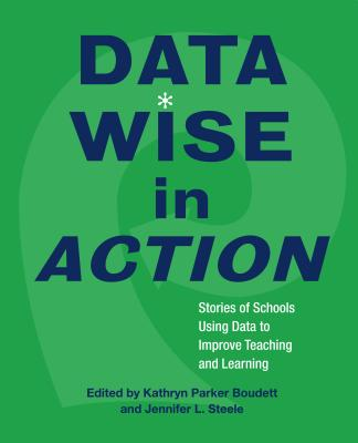 Image for Data Wise in Action: Stories of Schools Using Data to Improve Teaching and Learning