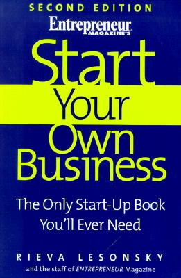 Image for Start Your Own Business, 2nd Edition: The Only Start-Up Book You'll Ever Need (Start Your Own Business: The Only Start-Up Book You'll Ever Need)