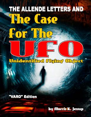 Image for The Allende Letters And the VARO Edition of the Case For the UFO
