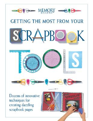 Image for Getting the Most from Your Scrapbook Tools (Memory Makers)
