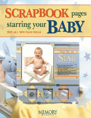 Image for Scrapbook Pages Starring Your Baby (Memory Makers)