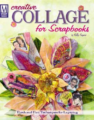 Creative Collage for Scrapbooks, Angard, Kelly
