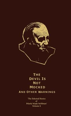 Image for The Devil Is Not Mocked and Other Warnings