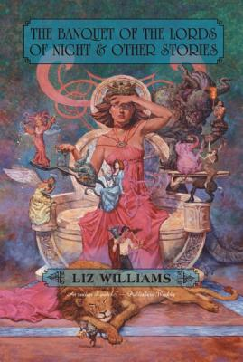 The Banquet of the Lords of Night & Other Stories, Williams, Liz.