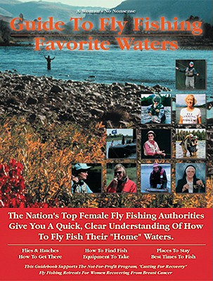 Woman's Guide to Fly Fishing Favorite Waters, Yvonne Graham