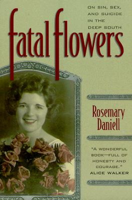 Image for FATAL FLOWERS: ON SIN, SEX, AND SUICIDE IN THE DEEP SOUTH