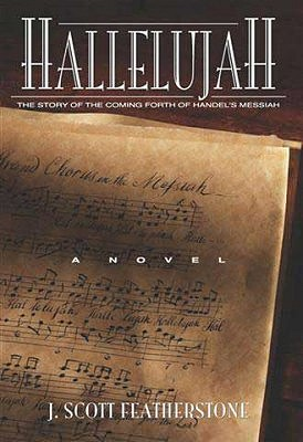 Hallelujah: A Novel, J S FEATHERSTONE