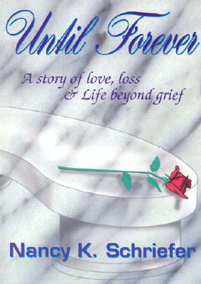 Image for Until Forever : A Story of Love, Loss & Life Beyond Grief