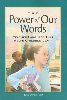 Image for The Power of Our Words: Teacher Language That Helps Children Learn
