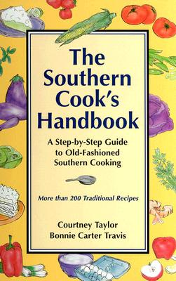 Image for The Southern Cook's Handbook: A Step-By-Step Guide to Old-Fashioned Southern Cooking