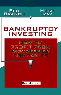 Image for Bankruptcy Investing: How to Profit from Distressed Companies