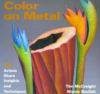 Image for Color on Metal: 50 Artists Share Insights and Techniques