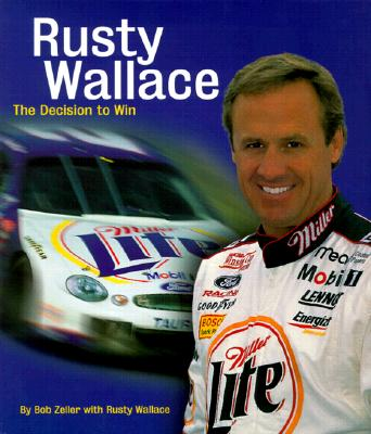 Image for RUSTY WALLACE: THE DECISION TO WIN THE PUBLISHER'S EDITION