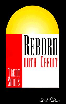 Reborn With Credit, Sands, Trent