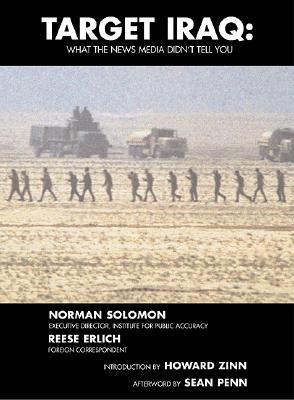 Target Iraq: What the News Media Didn't Tell You, Solomon, Norman; Erlich, Reese; Zinn, Howard; Penn, Sean