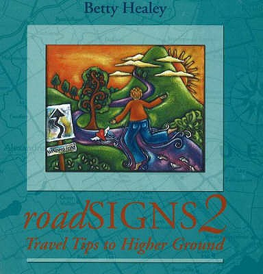 roadSIGNS 2: Travel Tips to Higher Ground (Bk. 2), Betty Healey