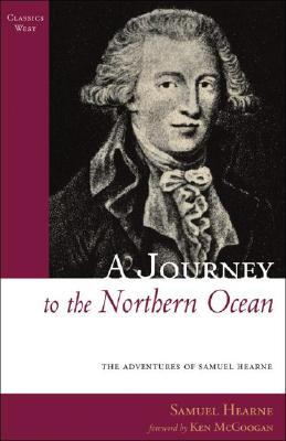 Image for A Journey to the Northern Ocean: Samuel Hearne (Classics West Collection)