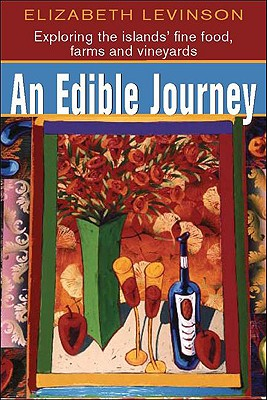 Image for An Edible Journey: exploring the islands' fine foods, farms and vineyards