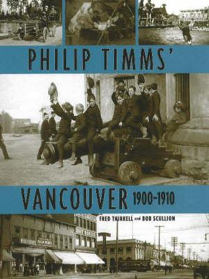 Image for Philip Timms' Vancouver 1900-1910