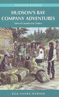 Image for Hudson's Bay Company Adventures : The Rollicking Saga of Canada's Fur Traders