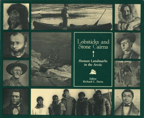 Image for Lobsticks and Stone Cairns: Human Landmarks in the Arctic