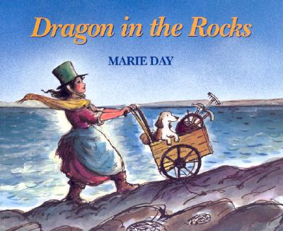 Image for Dragon in the Rocks: A Story Based on the Childhood of the Early Paleontologist, Mary Anning