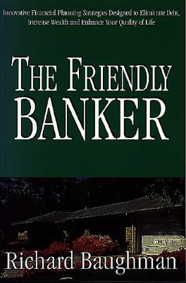 The Friendly Banker, Baughman, Richard